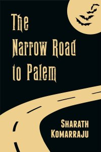 Sharath Komarajju's 'The Narrow Road To Palem'